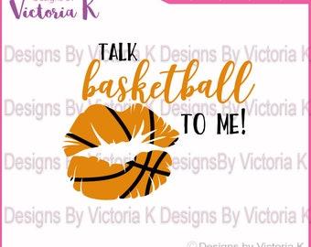 Talk Basketball to me svg, Basketball svg,  SVG, DXF, EPS Files, Cricut Design Space, Vinyl Cut Files