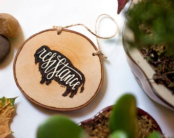 Resistance | Bison Wood Burned Wood Slice Ornament | Wall Hanging | Water is Life Environmentalist Gift Wood Burning | Pyrography Ornament