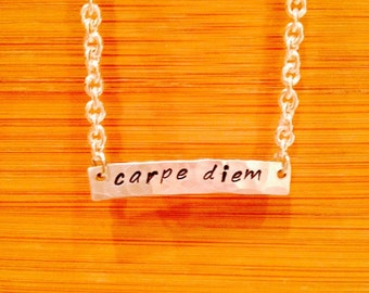Carpe Diem seize the day hand stamped necklace