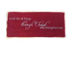 I Can Do All Things Through Christ Who Strengthens Me - Inspirational Signs - Christian Wall Art - Bible Verse Decor - Philippians 4 13
