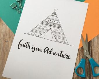 Faith is an adventure print