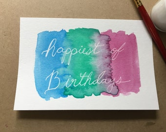 ORIGINAL Watercolor Painting -- Happy Birthday / Happiest of Birthdays!