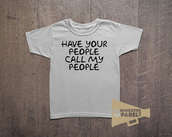 Have Your People Call My People Humour Children's T-Shirt