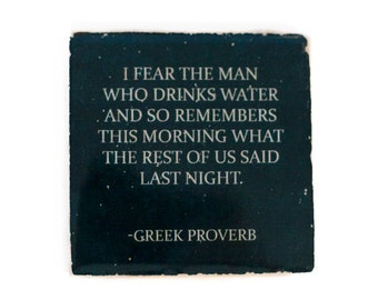 Greek Proverb Beer Quote Coaster (1 Stone Coaster, Black and White) Drinking Quote Gift