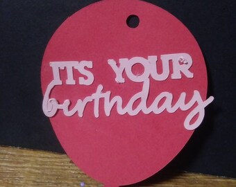 Its your birthday gift tag
