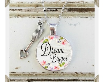DREAM BIGGER Charm Pendant, gift for Graduate, Success, gift for Her, Quote charm necklace or keychain