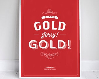 """That's Gold Jerry, Gold 11x17"""" - Seinfeld Quote Print - Vintage Retro Typography"""