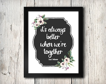 It's always better when we're together - digital print - 8x10 inch - instant download - Wall Art - Home Decor - Jack Johnson Quote