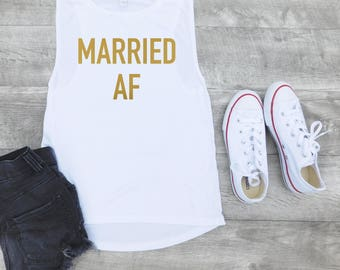 Married AF Tank - Married Tank - Womens Married Tank - Bridal Gift - Bachelorette Tank - Bridal Party Tank - Gift for Her - Wedding Gift