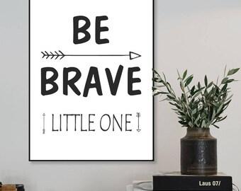 "Printable Nursery Art ""Be brave little one"", Monochrome Nursery Decor, Gender Neutral Baby Nursery Wall Art, Instant Download *DIY PRINT*"