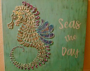 Seahorse ~ Seas the Day - Textured and Hand Painted Wooden Sign
