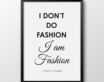 I am fashion print, Coco Chanel quote, Typography, Black and White decor, Fashion print, Inspirational quote 314