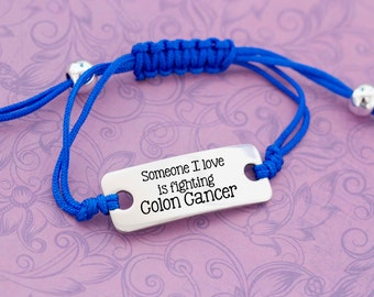Someone I Love is Fighting Cancer - Colon Cancer - Awareness Jewelry - Awareness Bracelet - Adjustable Bracelet - Engraved Jewelry