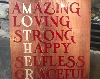 Handmade Mothers Day sign~Amazing~Loving~Strong~Happy~Selfless~Graceful