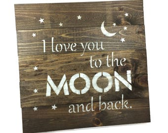 SALE I Love You to the Moon and Back Nursery Sign - Small Rustic Wood Sign - 13x13 Inch Wall Hanging/Decor