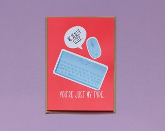 """Lovely Puns Mouse and Keyboard Valentine's Day Card """"You're Just My Type"""""""