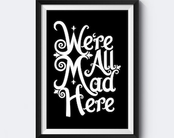 Were All Mad Here | Giclee