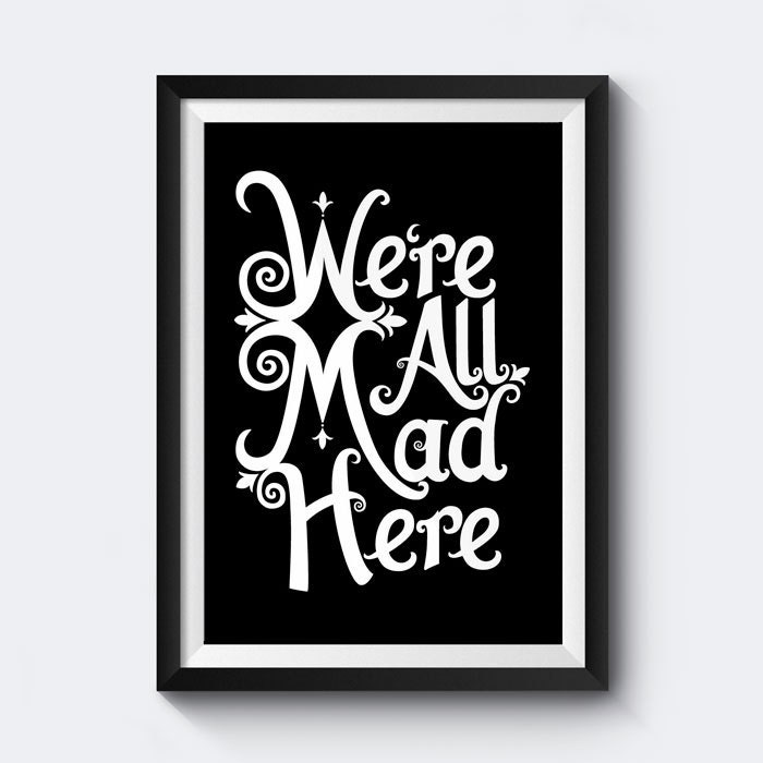 Were All Mad Here | Downloadable Art Print