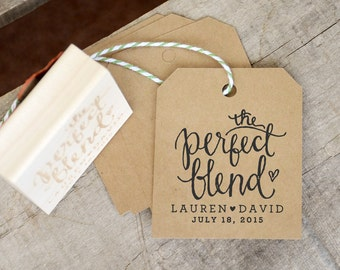 The Perfect Blend Rubber Stamp, Personalized Stamp Coffee Wedding Favor Tags for Espresso Beans, Tea Wedding Favor Tea Bags, Wedding Stamp