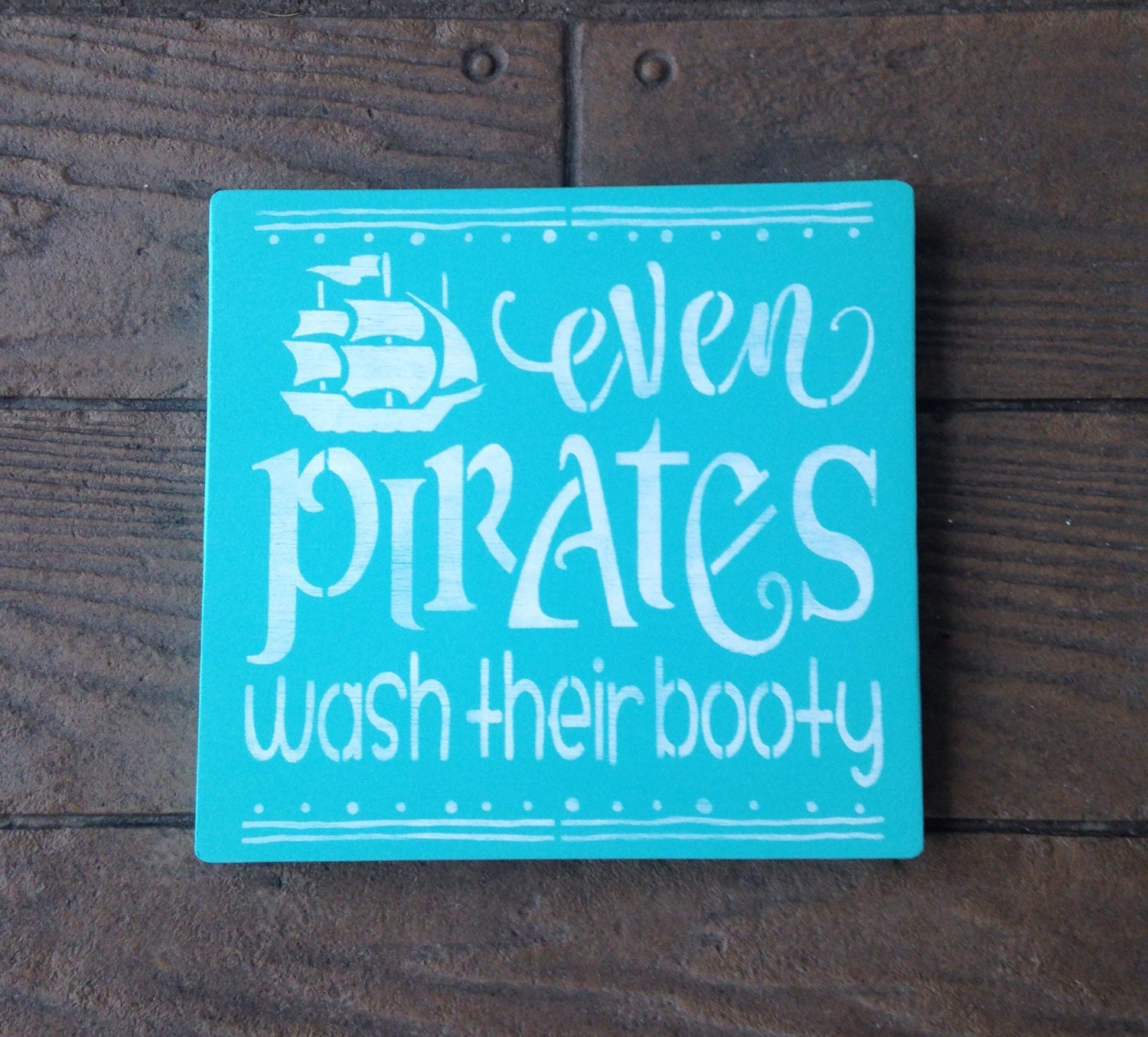 even PIRATES wash their booty,Salty Pirate, Mermaid Sign, Nautical ...