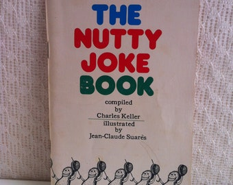 The Nutty Joke Book - compiled by Charles Keller - illustrated by Jean-Claude Suares - Copyright 1978 - Paper Book - Going Nuts