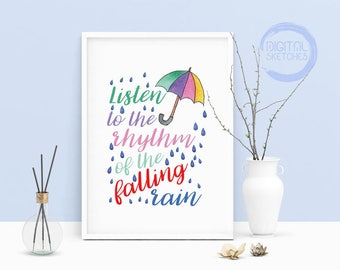 Listen To The Rhythm Of The Falling Rain Printable Art, Wall Art, .PDF, Typography, Home Decor, Print Art, Poster, Inspirational Poster