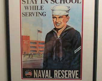 """NAVAL RESERVE POSTER vintage 1960s Patriotically Custom Framed in 1990s Sneed """"Stay in School While Serving"""" 19w x 24""""h x 1""""d  water damaged"""