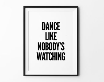 Typography Print, Black and White, Minimalist Art, Modern Wall Decor, Inspirational Wall Art, Dance Like Nobody's Watching