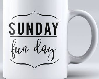 Sunday Fun Day Coffee Mug Sunday Drinking Mug Funny Humor Coffee Mug