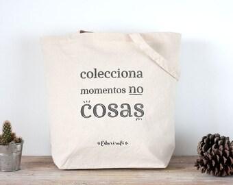 """Tote bag grande lona algodón natural """"Colecciona momentos no cosas"""""""