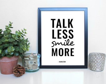 Hamilton: Talk Less Smile More, Musical Theatre, Broadway, Typography Printable, Instant Digital Download, Wall Art Print 8x10
