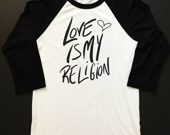 Love is My Religion hand painted adult raglan tee/ adult unisex tee/ men's graphic tee/ women's graphic tee/ mama tee/ hipster Marley