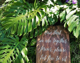 Now that we are together forever sign, handpainted wedding calligraphy welcome sign