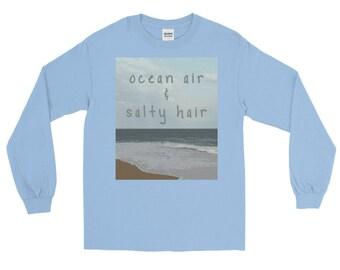Mens and Womens Ocean Air and Salty Hair Beach Adventure Lifestyle Long Sleeve Shirt