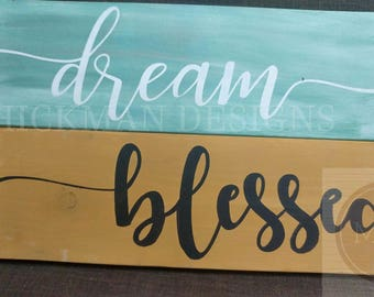 Simple Signs- Blessed, Dream- custom signs