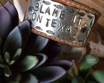 Texas, Blame it on Texas, cuff, bracelet, leather, custom, silver
