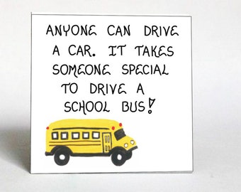 Bus driver gift magnet - Schoolbus operator appreciation quote.  Yellow and black vehicle.