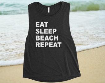Eat Sleep Beach Repeat Ladies' Muscle Tank Top, Muscle tank, Muscle shirt, Beach tank, beach tank top, summer tank, womens