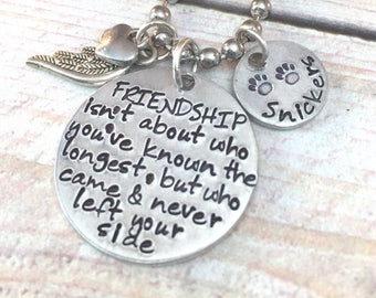 Pet Loss Necklace, Friendship Isn't About Who You've Known the Longest, Dog, Cat Memorial Necklace, Aluminum Jewelry