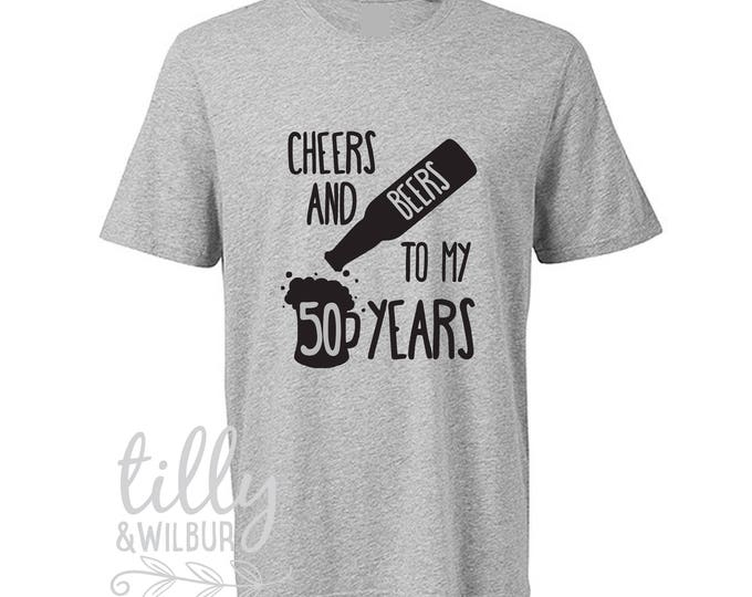 Cheers And Beers To My 50 Years 50th Birthday T-Shirt