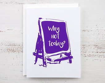 Why Not Today Note Card