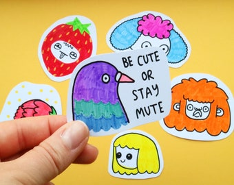Hand Drawn Stickers Be Cute or Stay Mute Affordable Original Art