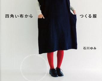 Yumi Ishikawa - Clothes made from square cloth - Japanese Craft Book