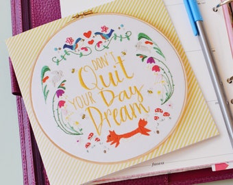 Dont Quit Your Day Dream // Hand embroidery // Embroidered greetings card // Encouragement