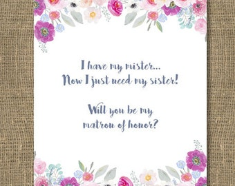 I Have My Mister Now All I Need Is My Sister Card / Ask Your Sister To be Your Matron of Honor / Funny Will You Be My Maid of Honor / Note