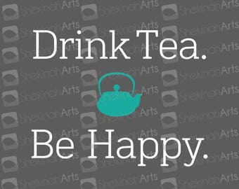 """Decal """"Drink Tea. Be Happy"""" with Tea Kettle // Great for decor, mugs, decor"""