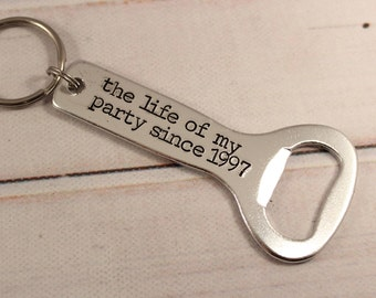 The Life of my Party Anniversary Bottle Opener Keychain - Custom bottle opener - anniversary bottle opener - The Life of My Party since...