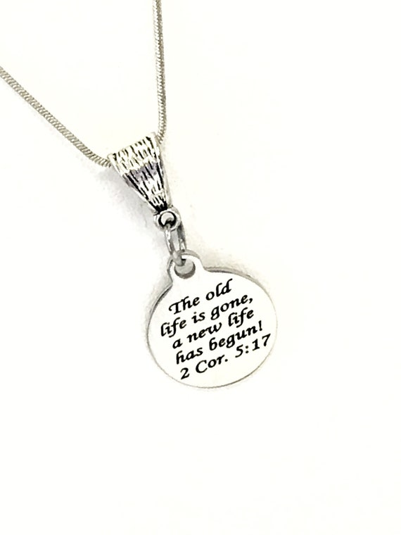 Christian Necklace, The Old Life Is Gone A New Life Has Begun, Christian Jewelry, Christian Gifts, Bible Verse Necklace, Baptism Necklace