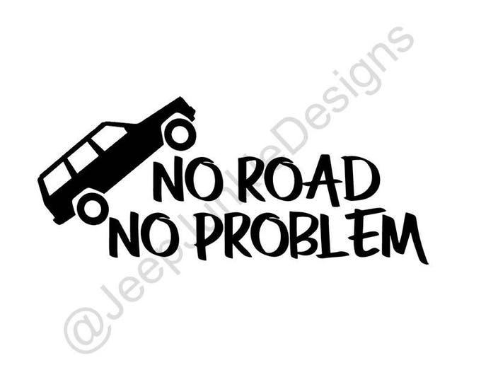 No Road, No Problem Jeep Cherokee Vinyl Decal