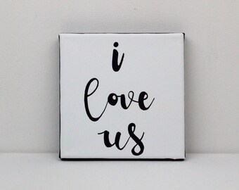 I Love Us Painting, Original Painting, I Love Us, I Love Us Sign, I Love You, I Love You More, Love Quote, Quote Wall Art, Quote Wall Decor